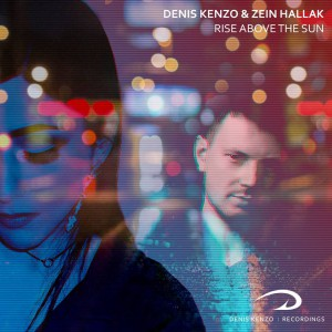 Photo of Denis Kenzo & Zein Hallak – Rise Above The Sun