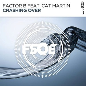 Factor B & Cat Martin - Crashing Over