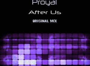 Photo of Proyal – After Us