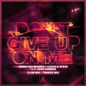 Armin Van Buuren & Lucas & Steve - Don't Give Up On Me (Club Mix)