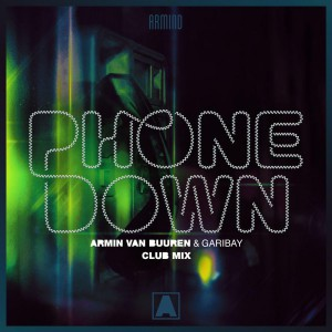 Armin van Buuren - Phone Down (Club Mix)
