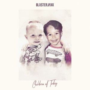 Blasterjaxx - Children Of Today