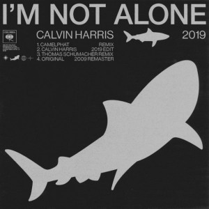 Calvin Harris - I'm Not Alone 2019 EP