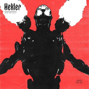 Hekler - What The Hek EP Download