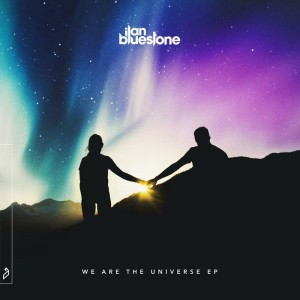 Photo of Ilan Bluestone – We Are The Universe EP