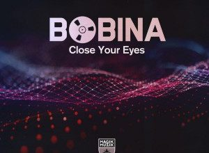 Photo of Bobina – Close Your Eyes