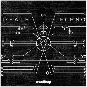 I_O - Death By Techno EP Download
