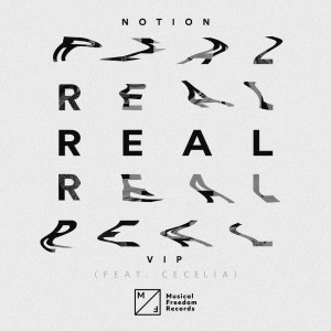 Notion feat. Cecelia - Real (Extended VIP Mix)
