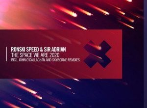 Ronski Speed & Sir Adrian - The Space We Are 2020
