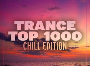 Photo of Trance Top 1000 (Chill Edition) (2019)