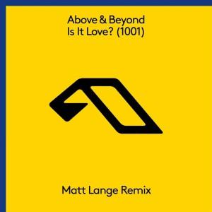 Above & Beyond - Is It Love (1001) (Matt Lange Remix)
