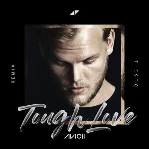 Avicii - Tough Love (Tiesto Remix)