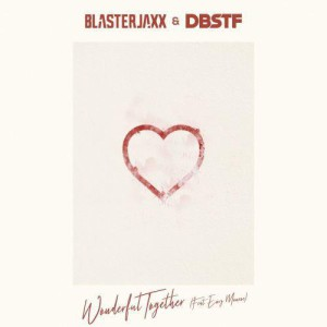 Blasterjaxx & DBSTF - Wonderful Together