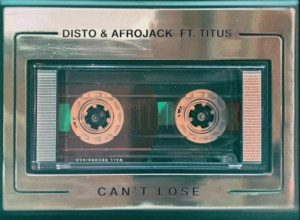 Photo of DISTO & Afrojack ft. Titus – Can't Lose