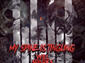 Will Sparks - My Spine Is Tingling