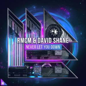 RMCM x David Shane - Never Let You Down