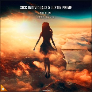 Sick Individuals x Justin Prime feat Bymia - Not Alone
