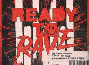 Photo of W&W x Armin Van Buuren – Ready To Rave | Bass Modulators Remix