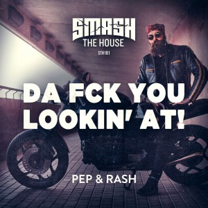 تصویر Pep & Rash – Da Fck You Lookin' At