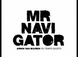 Photo of Armin van Buuren vs Tempo Giusto – Mr. Navigator