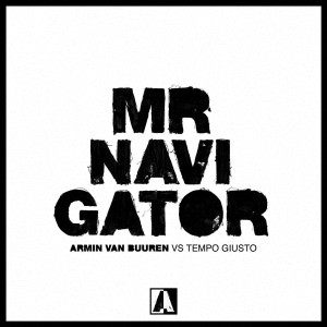 Armin van Buuren vs Tempo Giusto - Mr. Navigator