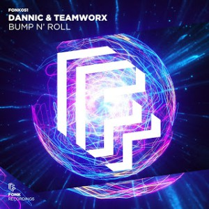 Dannic & Teamworx – Bump N' Roll