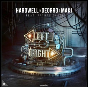 Hardwell & Deorro & MAKJ – Left Right