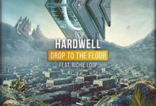 Hardwell ft. Richie Loop - Drop To The Floor