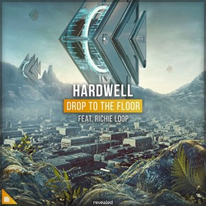 Hardwell ft. Richie Loop – Drop To The Floor