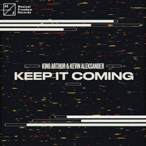 King Arthur & Kevin Aleksander - Keep It Coming