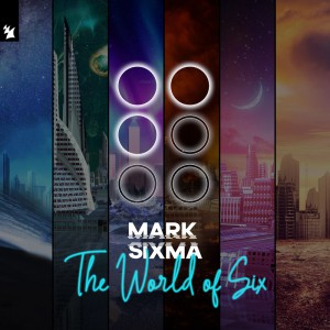 MARK SIXMA – THE WORLD OF SIX EP