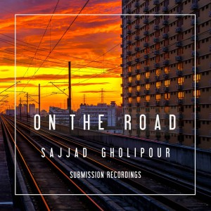 Sajjad Gholipour - On The Road