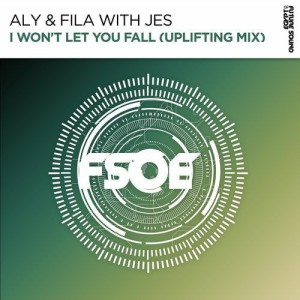 Aly & Fila & Jes – I Won't Let You Fall Uplifting Mix