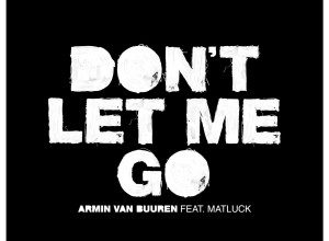 Photo of Armin Van Buuren & Matluck – Don't Let Me Go