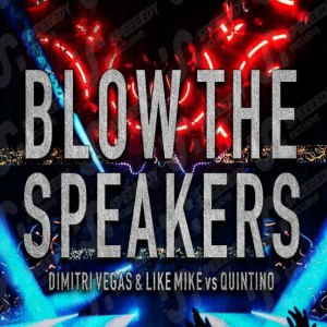 Photo of Dimitri Vegas & Like Mike x Quintino – Blow Up The Speakers