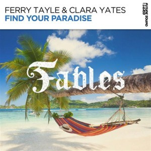 Ferry Tayle & Clara Yates – Find Your Paradise