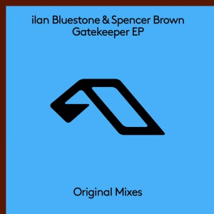 Photo of Ilan Bluestone & Spencer Brown – Gatekeeper EP