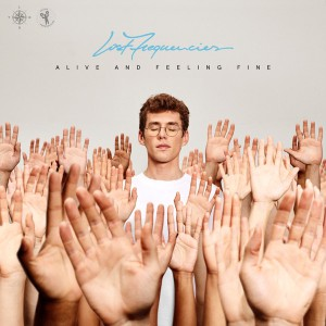 Lost Frequencies - Alive and Feeling Fine Album Download