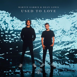 Martin Garrix & Dean Lewis – Used To Love Download Mp3