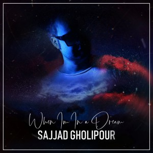 Sajjad Gholipour – Dream