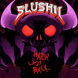 Slushii - Watch Yo Back EP 2019