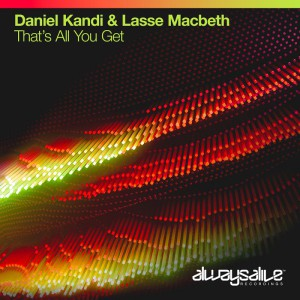 Daniel Kandi & Lasse Macbeth – That's All You Get Download Mp3