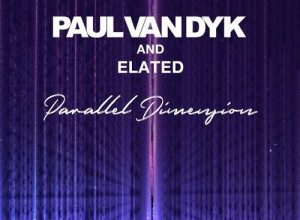 Photo of Paul Van Dyk & Elated – Parallel Dimension