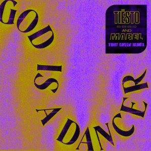 Tiesto & Mabel - God Is A Dancer (Toby Green Extended Remix)