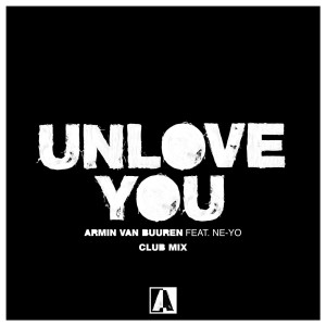 Armin Van Buuren – Unlove You (Club Mix)