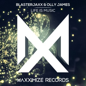 Photo of Blasterjaxx & Olly James – Life Is Music