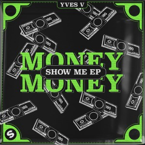 Yves V – Money Money | Show Me EP