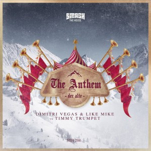 Dimitri Vegas & Like Mike vs. Timmy Trumpet – The Anthem