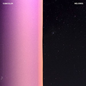 Photo of Cubicolor – Melodies EP