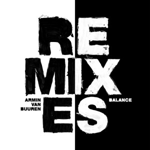 Photo of Armin Van Buuren – Balance Remixes